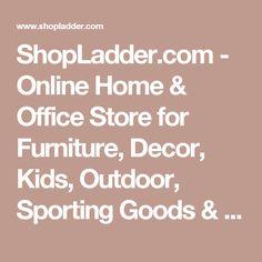 b7397fe20147 ShopLadder.com - Online Home & Office Store for Furniture, Decor, Kids