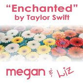 "Our cover of ""Enchanted"" by Taylor Swift"