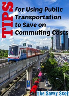 There are different types of public transportation. Check out your public transportation system and figure out what your savings will be.