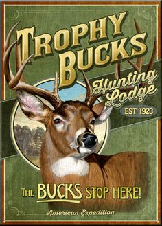 """All American Expedition Brand Items - Vintage design on large tin wall sign - """"Trophy Bucks - The Bucks Stop Here"""" Hunting Signs, Hunting Themes, Hunting Art, Vintage Banner, Vintage Tin Signs, Native American Teepee, Whitetail Deer Hunting, Deer Camp, Hunting Pictures"""