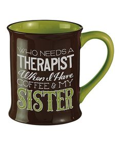 "'Who needs a therapist when I Have Coffee & My Sister"" Mug  #sisters"
