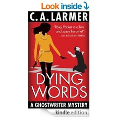 "(Book #4 in the Bestselling Ghostwriter Cozy Mystery Series by Christina Larmer! Cozy Mystery Book Reviews: ""Roxy Parker is a fun and sassy heroine."")"