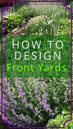 Beautiful front yard designs as a mixture of sizes, colors and textures. And of course, color! Learn more about how to design with plants.