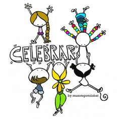 Celebrar que estamos aquí. Lo compartimos. Lo que vamos aprendiendo. Celebrar lo logrado y también algún fracaso (que nos hizo seguir). Celebrar el camino, celebrar lo que está por venir. Celebrar la Vida, el encuentro y la Amistad. Y celebrarnos en la oportunidad que nos brinda cada día... Eeeeeegunon mundo!