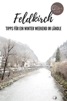 Ein Winter-Weekend in Feldkirch Feldkirch, All Over The World, Country Roads, Winter, Outdoor, Old Town, World, Nice Asses, Winter Time