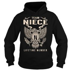 Team NIECE Lifetime Member T-Shirts, Hoodies. Get It Now ==► https://www.sunfrog.com/Names/Team-NIECE-Lifetime-Member--Last-Name-Surname-T-Shirt-Black-Hoodie.html?id=41382