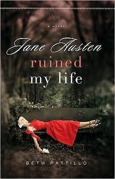 Jane Austen Ruined My Life-I love this title