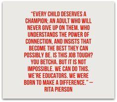 Die verstorbene Rita Pierson trat in ihre Fußstapfen School Leadership, Educational Leadership, Educational Quotes, Rita Pierson, Teaching Quotes, Teacher Inspiration, School Quotes, Teacher Appreciation, Appreciation Quotes