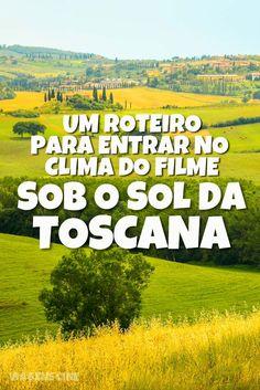 Sob o Sol da Toscana (Under the Tuscan Sun): confira um roteiro de viagem para entrar no clima do filme, com as principais locações #Toscana #DicasdeViagem #Filme