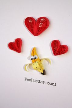 Peel Better Soon Quilled Get Well Banana Card - Unique Greeting Card