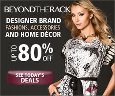 Exclusive Deals on Designer Brands, Accessories, and Home Decor  #BeyondtheRack. Invitation Code: SHOPBTR2014