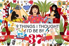 9 Things I Thought I'd Be By 37
