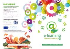The E-Learning from Nature project is funded by the European Commission and the Italian National Agency for the Erasmus+ Programme with the aims of: Promoting a proactive students' approach to scientific subjects learning Propose innovative teaching methodologies to scientific teachers http://enature.pixel-online.org/