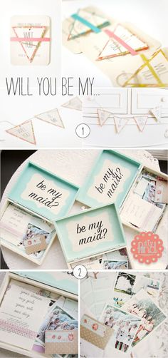 Some creative ways to ask a friend to be a bridesmaid... love the idea of the box! Although I would add photos and memories to show her WHY I want her as a maid... too cute.