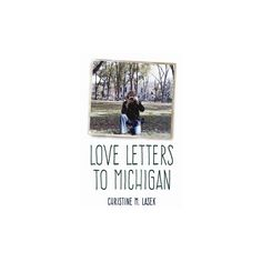 Love Letters to Michigan (Paperback) (Christine M. Lasek)
