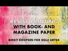 Printing with Gelli Arts®: Resist Printing with Gelli Arts® Plates, Books, and Magazines