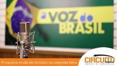 VOZ DO BRASIL TERÁ NOVO FORMATO A PARTIR DA PRÓXIMA SEGUNDA-FEIRA (31)