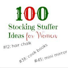 100 Stocking Stuffer Ideas for Women.  Have to show this to the Husband.  But there are a few that I would not want!