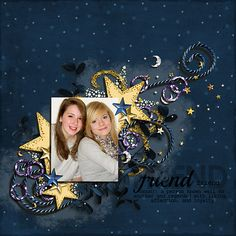 friends are like stars - Scrapbook.com Layout by Seatrout -(07-Mar-12)  found on Scrapbook.com --by Wendy Schultz onto Srapbook.com