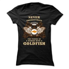 Never underestimate – Woman – GOLDFISH T Shirt, Hoodie, Sweatshirts - hoodie women #Tshirt #T-Shirts