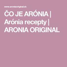 ČO JE ARÓNIA   Arónia recepty   ARONIA ORIGINAL The Originals