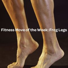 Fitness Move of the Week: Frog Legs