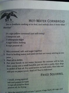 Hot Water Cornbread-notice the fried squirrel recipe? Old Recipes, Vintage Recipes, Great Recipes, Cooking Recipes, Favorite Recipes, Retro Recipes, Recipies, Southern Dishes, Southern Recipes