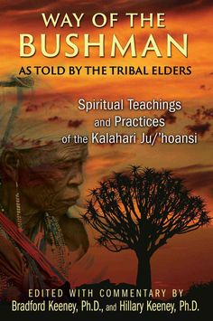 Way of the Bushman: Spiritual Teachings and Practices of the Kalahari Ju/'hoansi
