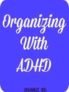 Organizing with ADHD | Organize 365