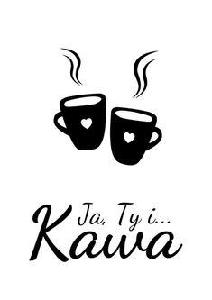 Darmowe plakaty do kuchni Polish Language, Coffee Images, Black Pattern, Drinking Tea, Wisdom Quotes, Adult Coloring, Humor, Drawings, Inspiration