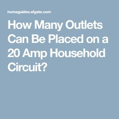 How Many Outlets Can Be Placed on a 20 Amp Household Circuit? Home Electrical Wiring, Electrical Symbols, Electrical Outlets, Electrical Engineering, Cool Tech, Energy Technology, Built Environment, Alternative Energy, Home Repair