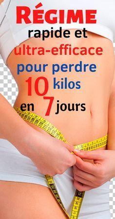 Regime Rapide Ultra Efficace Pour Perdre 10 Kg En 7 Jours Perdre Du Poids Regime Rapide Perte De Poids