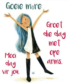 Goeie Nag, Goeie More, Afrikaans, Good Morning, Words, Truths, Beautiful, Om, Inspirational