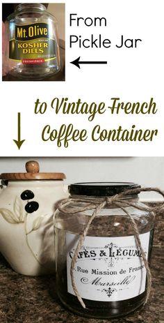 DIY: Pickle Jar Turned Vintage French Coffee or Food Storage Container