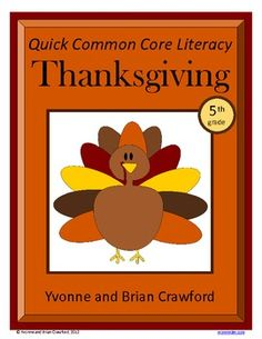 For 5th grade - Thanksgiving Quick Common Core Literacy is a packet of ten different worksheets featuring a Thanksgiving Day theme focusing on the English grammar and more. $