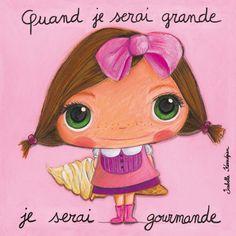 Tableau Isabelle Kessedjian Quand je serai grande je serai gourmande