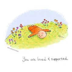 today's doodle: loved & supported