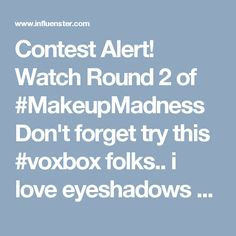 Contest Alert! Watch Round 2 of #MakeupMadness  Don't forget try this #voxbox folks.. i love eyeshadows palettes! I just wanna take everyone! They are so gorgeous.. This round goes to ELF, 'cause is great and so pigmented for low cost... wow! Great quality.. I recommend!