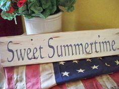 Sweet summertime, prim rustic sign. $24.00, via Etsy.
