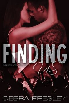 RELEASE BLITZ, PLAYLIST & SIGNED-PAPERBACK GIVEAWAY: Finding Us (Nucci Securities, #1) by Debra Presley - #MusicLoverAlert - iScream Books