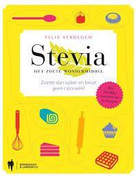 Stevia: Het zoete wondermiddel/ Felix Verdegem Gent: Borgerhoff-Lamberigts,2012 ISBN 9789089312723