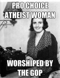"""Ayn Rand - Had an extramarital affair with a subordinate for more than a decade. Spoke against government run social welfare programs, but was on Medicare and Social Security. Also, she called abortion """"a moral right..."""" Of course, you hypocritical Teabaggers ignore those aspects of her lifestyle and message that you don't agree with."""