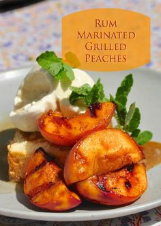 Rum Marinated Grilled Peaches perfect served with vanilla bean ice cream or with angel food cake and whipped cream. An ideal barbecue dessert.