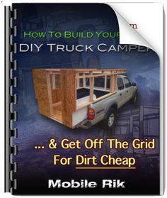 DIY Truck Camper Plans | How To Build A DIY Truck Camper And Get Off The Grid