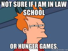 Not sure if I am in Law School or Hunger Games. |…
