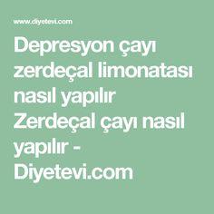 Depresyon çayı zerdeçal limonatası nasıl yapılır Zerdeçal çayı nasıl yapılır - Diyetevi.com