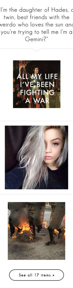 """""""I'm the daughter of Hades, a twin, best friends with the weirdo who loves the sun and you're trying to tell me I'm a Gemini?"""" by crooked-crows ❤ liked on Polyvore featuring pictures, words, text, photos, quotes, fillers, backgrounds, phrase, saying and borders"""