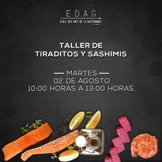 #EDAGMood  Asiste a nuestro taller de Tiraditos y Sashimis, no pierdas la oportunidad de aprender una forma diferente de consentir a tus invitados.