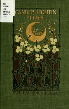 Candle-lightin' time, by Paul Laurence Dunbar; ...