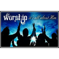 Worship God in everything you do